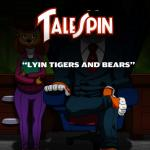 TaleSpin - [lawgick][No_One] - Lions and Tigers and Bears