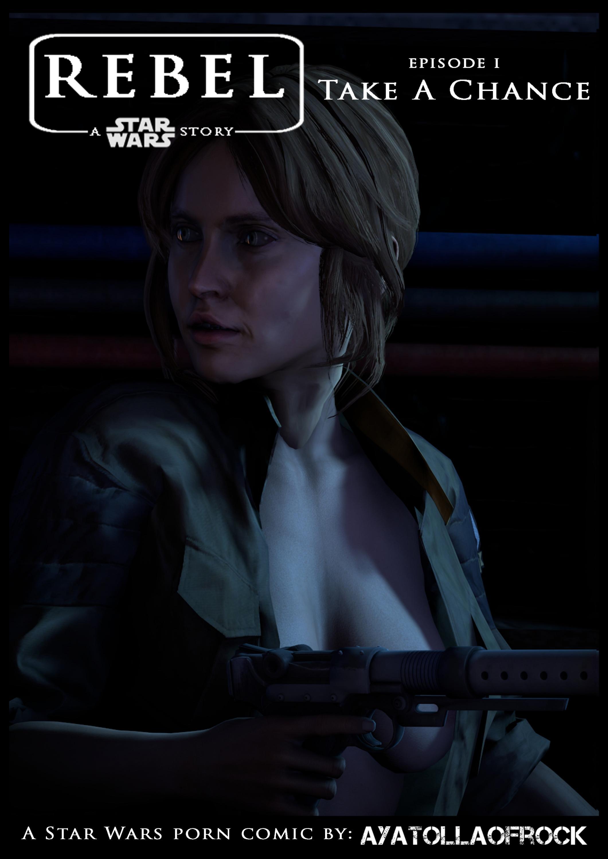 SureFap xxx porno Star Wars - [AyatollaOfRock] - Rebel - A Star Wars Story. Episode I - Take A Chance