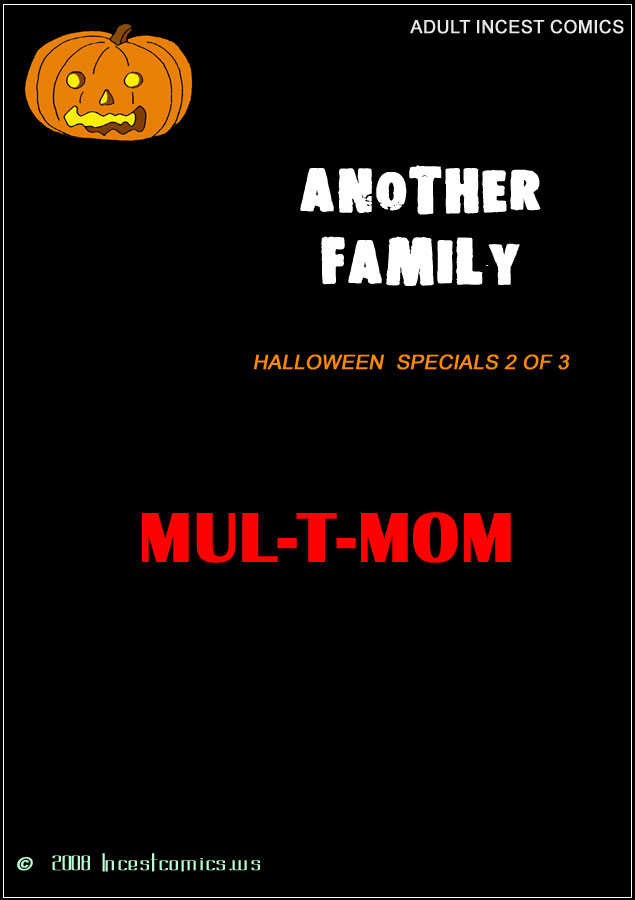 SureFap xxx porno The Iron Giant - [IncestComics] - Another Fam #13.2 - Halloween Specials 2 of 3 - Mul-T-Mom