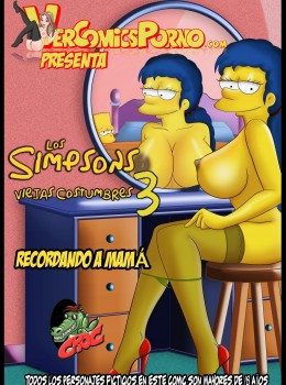 "The Simpsons - Los Simpsons Viejas Costumbres.3 ""Recordando a mama''  xxx porno"